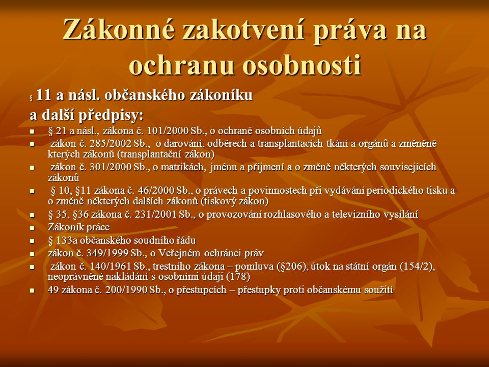 Zákonné zakotvení práva na ochranu osobnosti § 11 a násl.