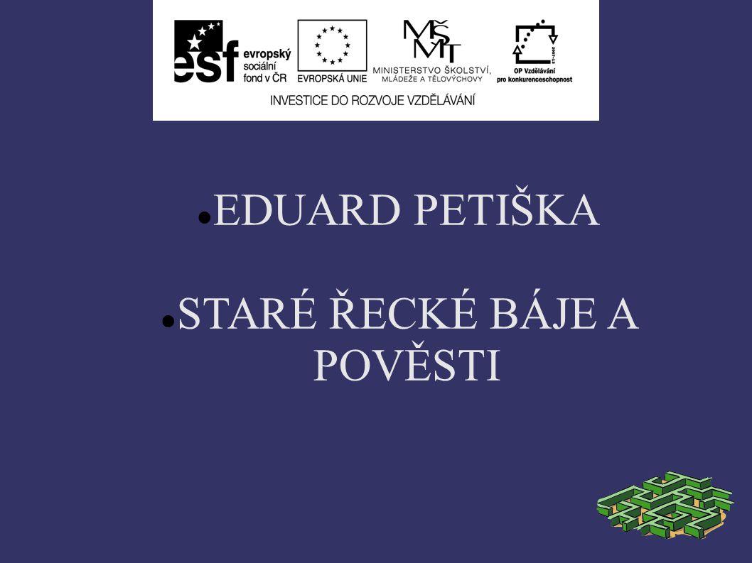 EDUARD PETIŠKA STARÉ ŘECKÉ BÁJE A POVĚSTI