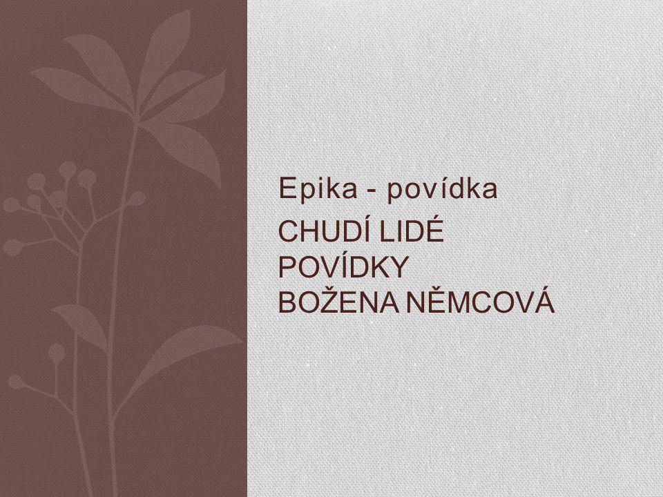 Epika - povídka CHUDÍ LIDÉ POVÍDKY BOŽENA NĚMCOVÁ