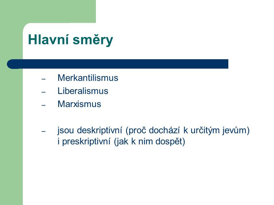 Merkantilismus Vztah mezi ekonomií a politikou ??.