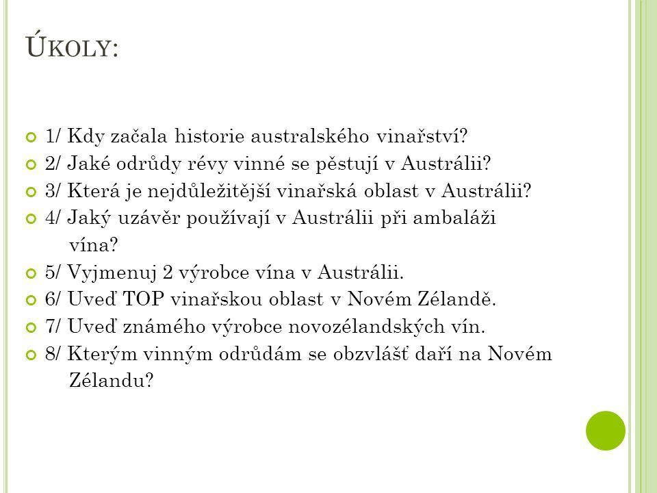 Ú KOLY : 1/ Kdy začala historie australského vinařství.