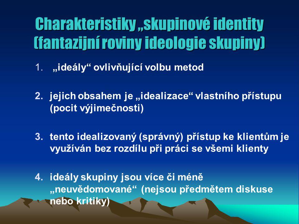 """Charakteristiky """"skupinové identity (fantazijní roviny ideologie skupiny) 1."""