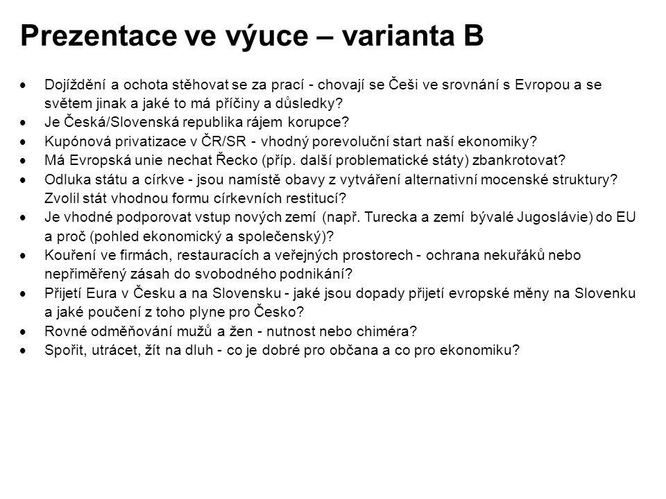 Prezentace ve výuce – varianta B  Dojíždění a ochota stěhovat se za prací - chovají se Češi ve srovnání s Evropou a se světem jinak a jaké to má příč