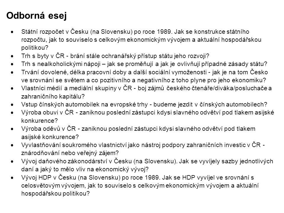 Odborná esej  Státní rozpočet v Česku (na Slovensku) po roce 1989. Jak se konstrukce státního rozpočtu, jak to souviselo s celkovým ekonomickým vývoj