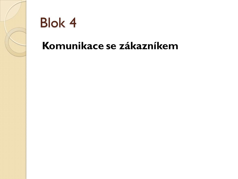 Blok 4 Komunikace se zákazníkem
