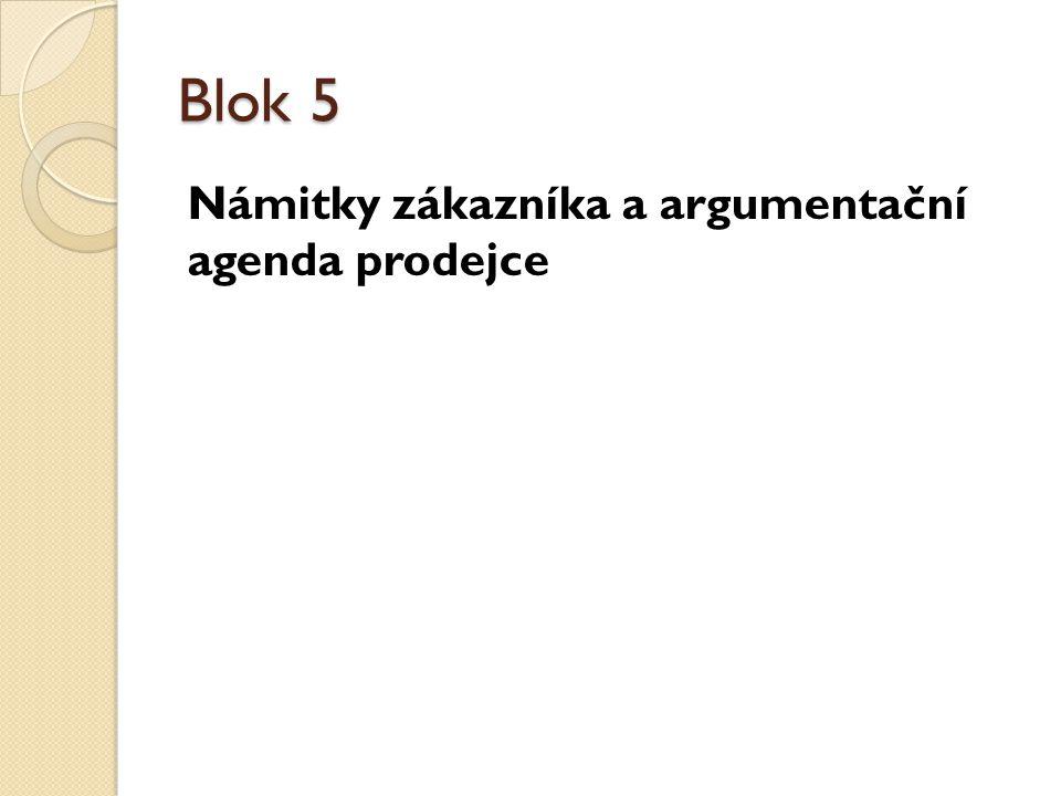 Blok 5 Námitky zákazníka a argumentační agenda prodejce