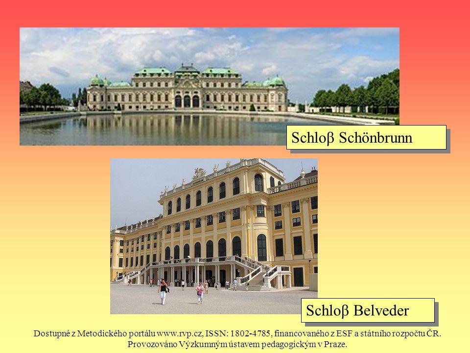 Schloβ Schönbrunn Schloβ Belveder Dostupné z Metodického portálu www.rvp.cz, ISSN: 1802-4785, financovaného z ESF a státního rozpočtu ČR. Provozováno