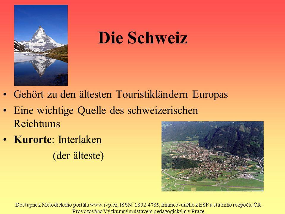 Die Schweiz Gehört zu den ältesten Touristikländern Europas Eine wichtige Quelle des schweizerischen Reichtums Kurorte: Interlaken (der älteste) Dostu