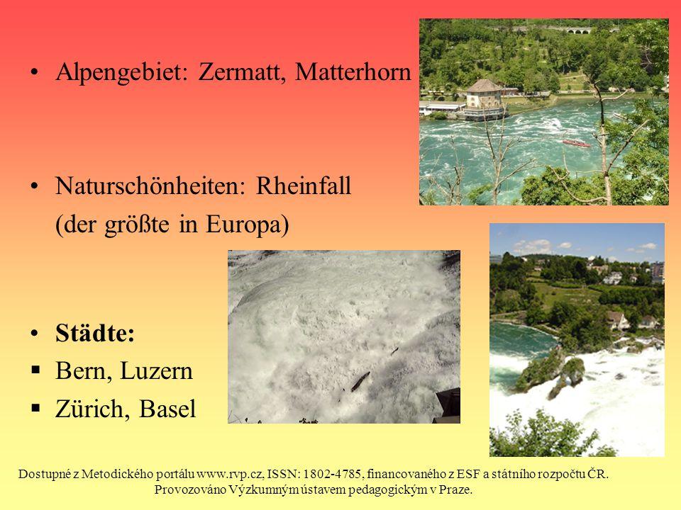 Alpengebiet: Zermatt, Matterhorn Naturschönheiten: Rheinfall (der größte in Europa) Städte:  Bern, Luzern  Zürich, Basel Dostupné z Metodického port