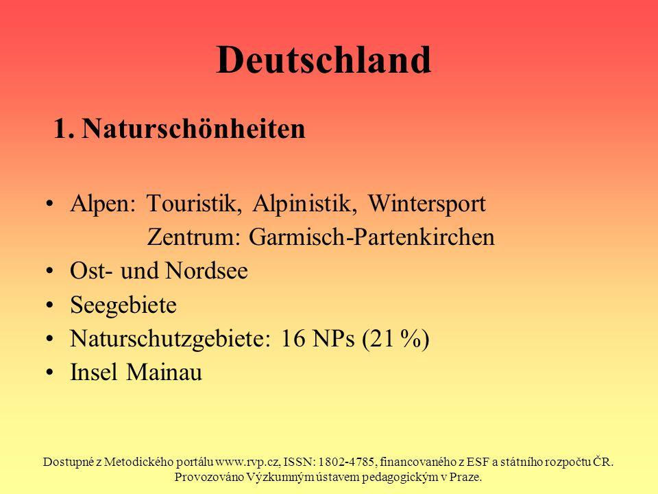 Deutschland 1. Naturschönheiten Alpen: Touristik, Alpinistik, Wintersport Zentrum: Garmisch-Partenkirchen Ost- und Nordsee Seegebiete Naturschutzgebie