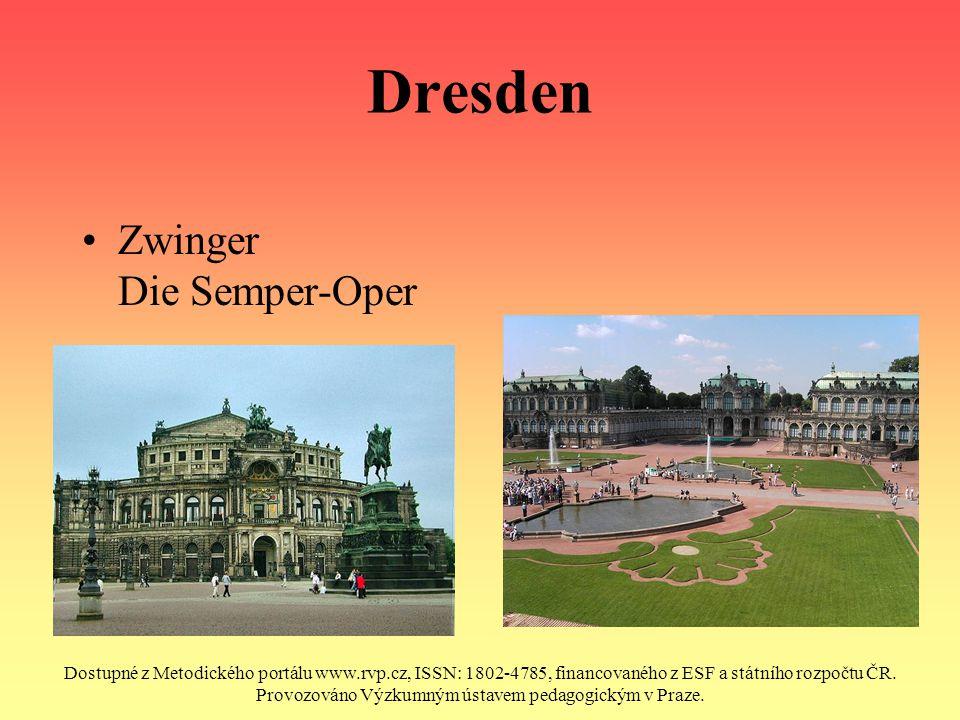 Dresden Zwinger Die Semper-Oper Dostupné z Metodického portálu www.rvp.cz, ISSN: 1802-4785, financovaného z ESF a státního rozpočtu ČR. Provozováno Vý