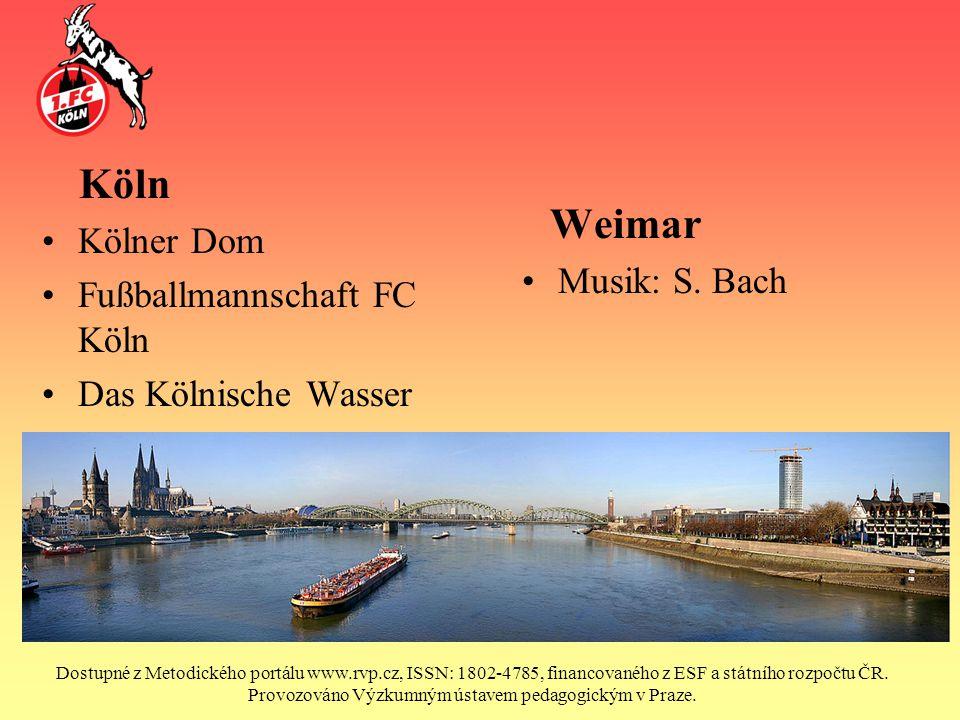 Köln Kölner Dom Fußballmannschaft FC Köln Das Kölnische Wasser Weimar Musik: S. Bach Dostupné z Metodického portálu www.rvp.cz, ISSN: 1802-4785, finan