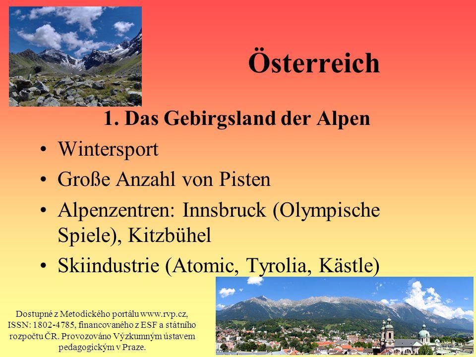 Österreich 1. Das Gebirgsland der Alpen Wintersport Große Anzahl von Pisten Alpenzentren: Innsbruck (Olympische Spiele), Kitzbühel Skiindustrie (Atomi