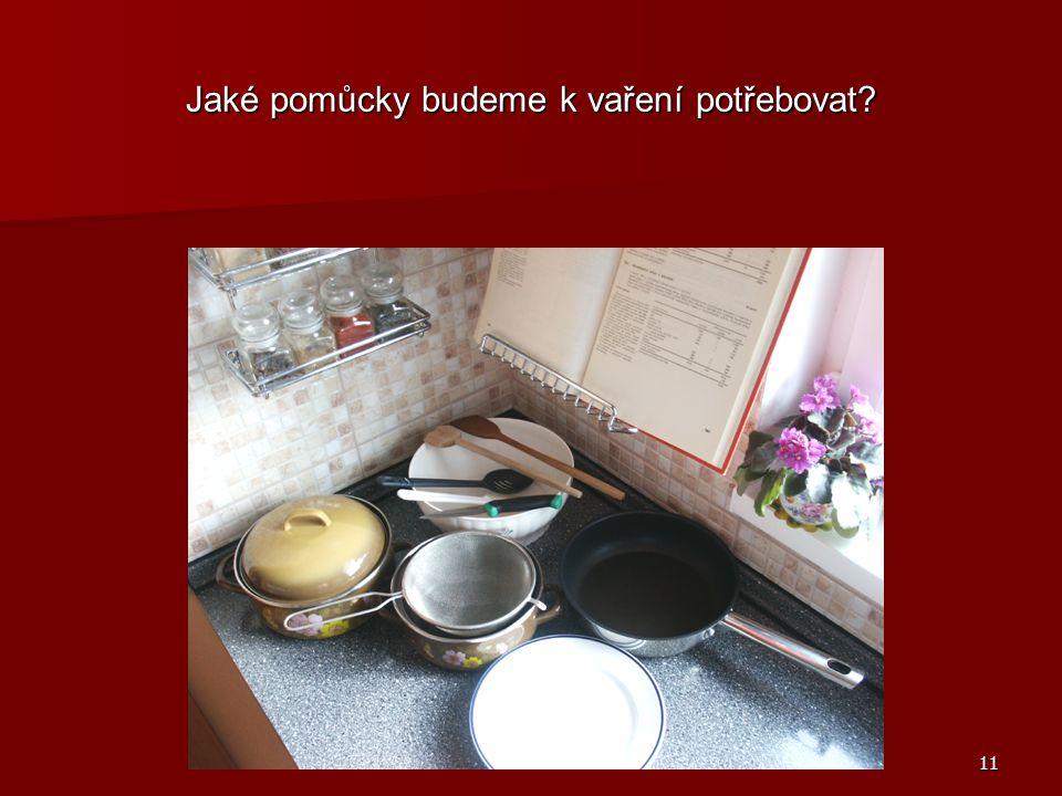 11 Jaké pomůcky budeme k vaření potřebovat