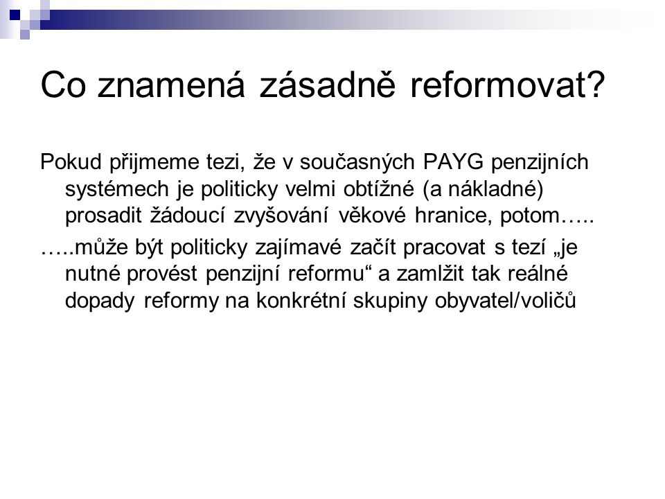 Co znamená zásadně reformovat.
