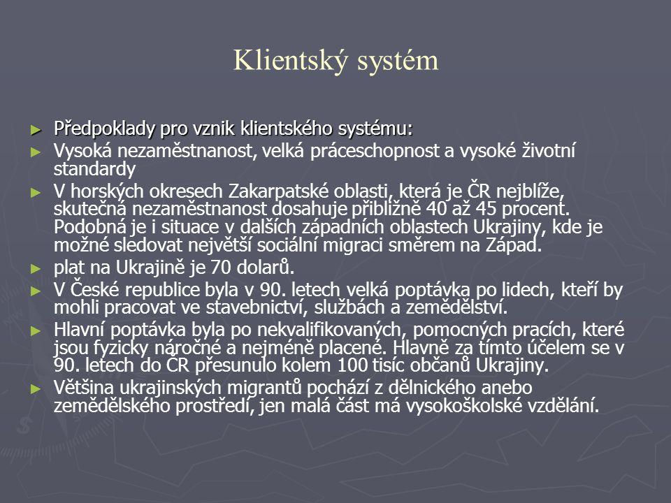 Klientský systém ► Předpoklady pro vznik klientského systému: ► ► Vysoká nezaměstnanost, velká práceschopnost a vysoké životní standardy ► ► V horskýc