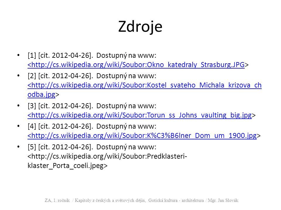 Zdroje [1] [cit. 2012-04-26]. Dostupný na www: <http://cs.wikipedia.org/wiki/Soubor:Okno_katedraly_Strasburg.JPG [2] [cit. 2012-04-26]. Dostupný na ww