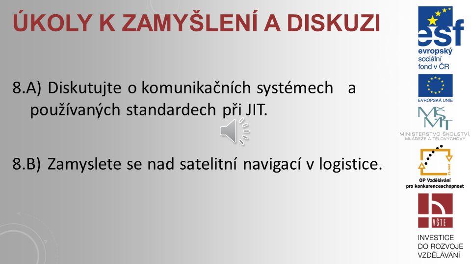 OTÁZKY A ÚKOLY 8.1) Co je úkolem logistického informačního systému? 8.2)Co je EDI?