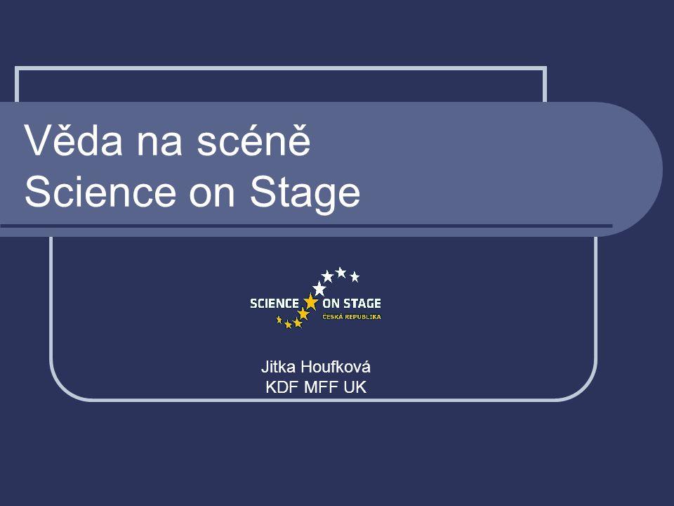 Věda na scéně Science on Stage Jitka Houfková KDF MFF UK