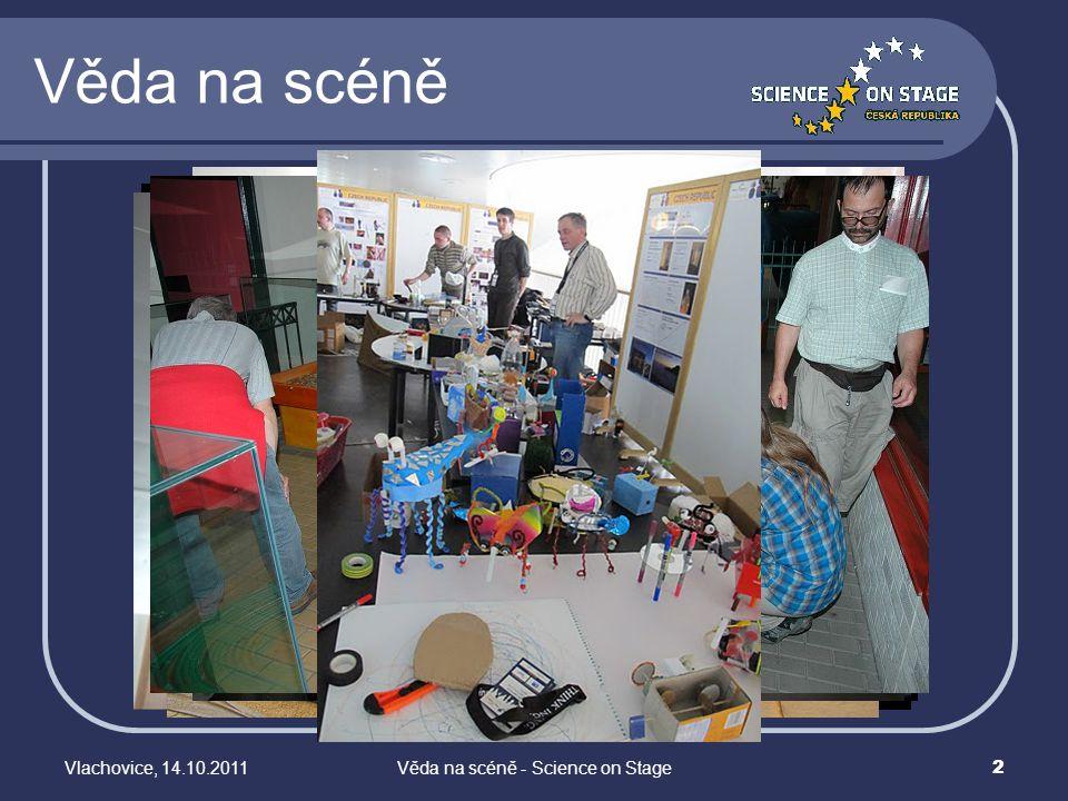 Věda na scéně Vlachovice, 14.10.2011Věda na scéně - Science on Stage 2
