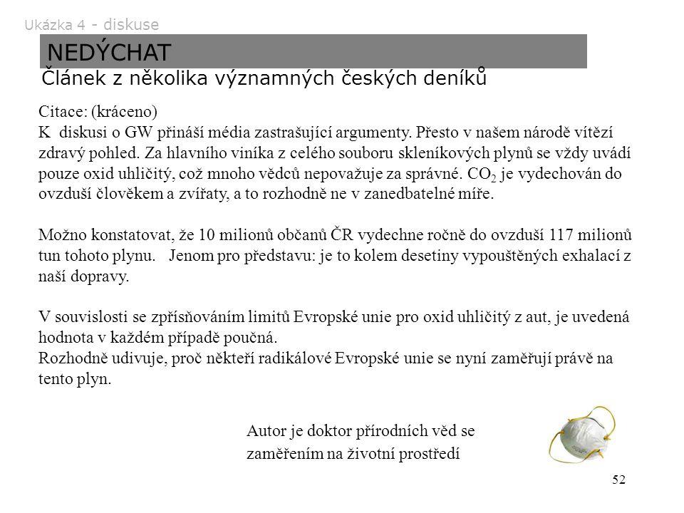 51 Analýza textu z novin Ledvickou uhelnou elektrárnu čeká inovace 29.8.06 Dva ze tří 110MW bloků s účinností 37% v elektrárně Ledvice nahradí do roku 2012 jeden moderní o výkonu 660 megawattů.