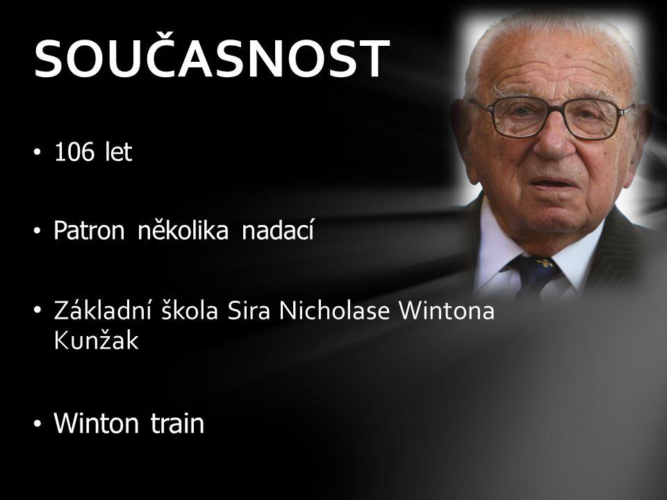 106 let Patron několika nadací Základní škola Sira Nicholase Wintona Kunžak Winton train SOUČASNOST