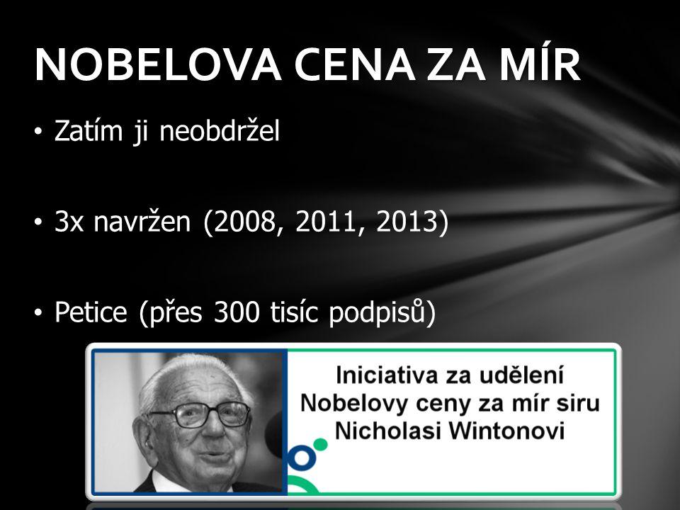 Zatím ji neobdržel 3x navržen (2008, 2011, 2013) Petice (přes 300 tisíc podpisů) NOBELOVA CENA ZA MÍR