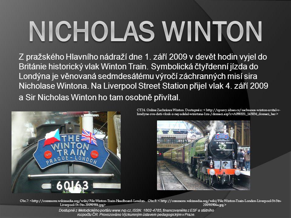 Z pražského Hlavního nádraží dne 1. září 2009 v devět hodin vyjel do Británie historický vlak Winton Train. Symbolická čtyřdenní jízda do Londýna je v