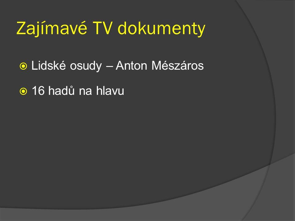 Zajímavé TV dokumenty  Lidské osudy – Anton Mészáros  16 hadů na hlavu