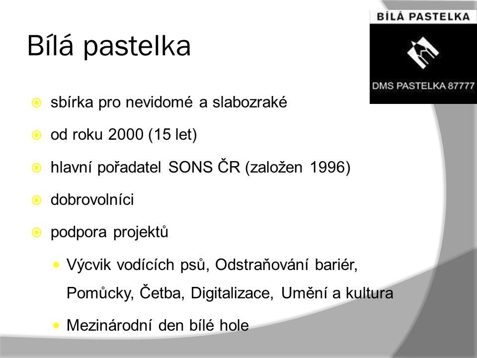 Bílá pastelka  sbírka pro nevidomé a slabozraké  od roku 2000 (15 let)  hlavní pořadatel SONS ČR (založen 1996)  dobrovolníci  podpora projektů V