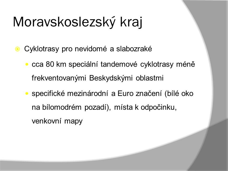 Moravskoslezský kraj  Cyklotrasy pro nevidomé a slabozraké cca 80 km speciální tandemové cyklotrasy méně frekventovanými Beskydskými oblastmi specifi