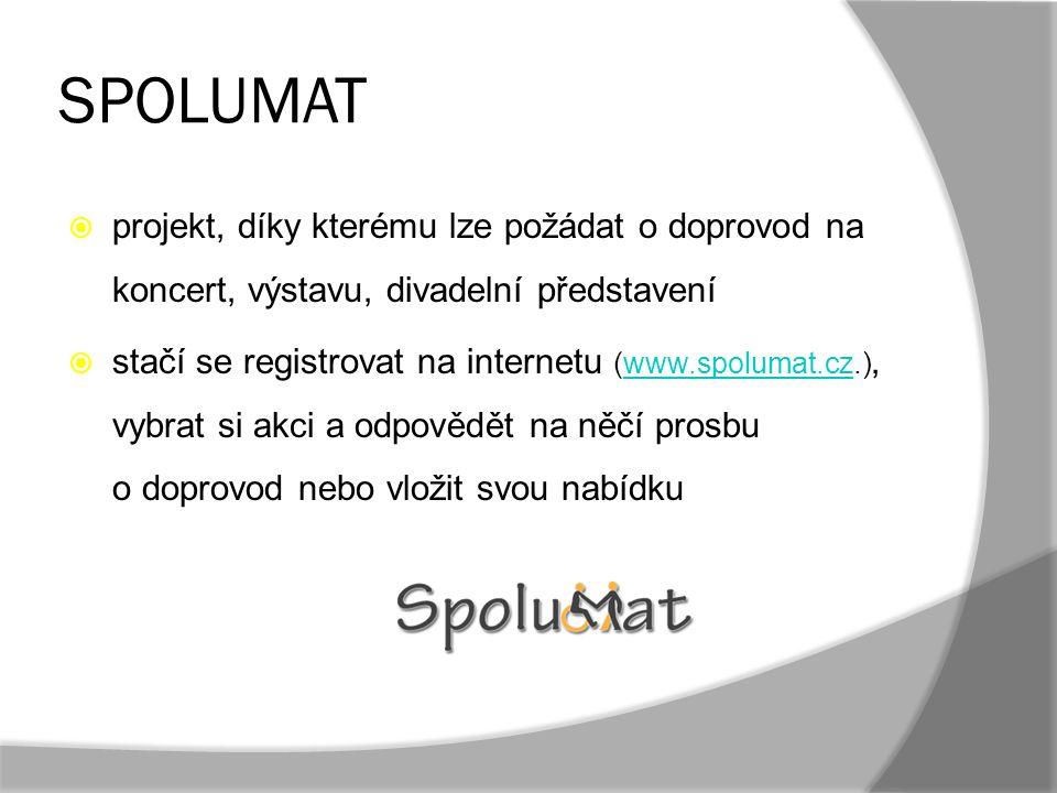 SPOLUMAT  projekt, díky kterému lze požádat o doprovod na koncert, výstavu, divadelní představení  stačí se registrovat na internetu (www.spolumat.c