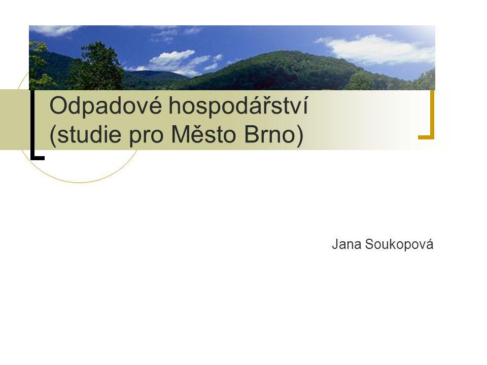 Obsah přednášky Stav životního prostředí ČR Odpadové hospodářství obecně Odpadové hospodářství města Brna