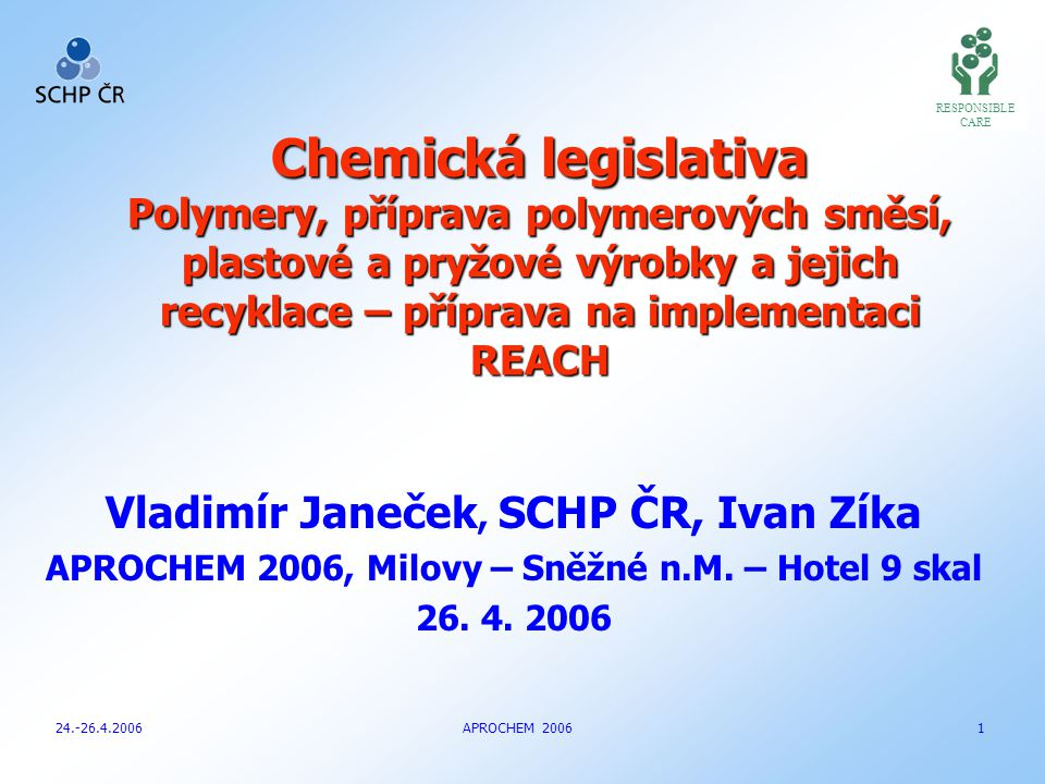 RESPONSIBLE CARE Spotřeba plastů v EU 15 + CH + NO 24.-26.4.2006 APROCHEM 2006 2 98 kg/ob v roce 2003 primárních plastů (Německo 140 kg/ob; ČR cca 770 kt)