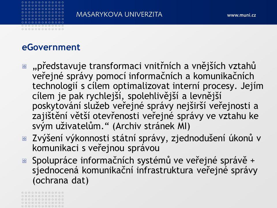 """eGovernment """"představuje transformaci vnitřních a vnějších vztahů veřejné správy pomocí informačních a komunikačních technologií s cílem optimalizovat interní procesy."""