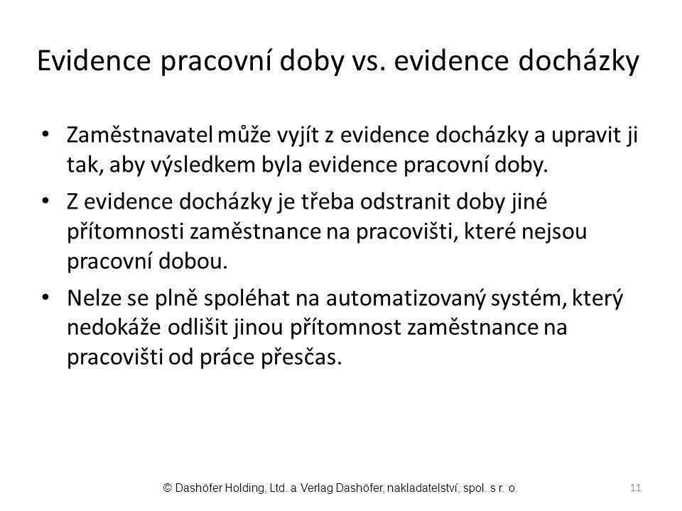 Zaměstnavatel může vyjít z evidence docházky a upravit ji tak, aby výsledkem byla evidence pracovní doby. Z evidence docházky je třeba odstranit doby