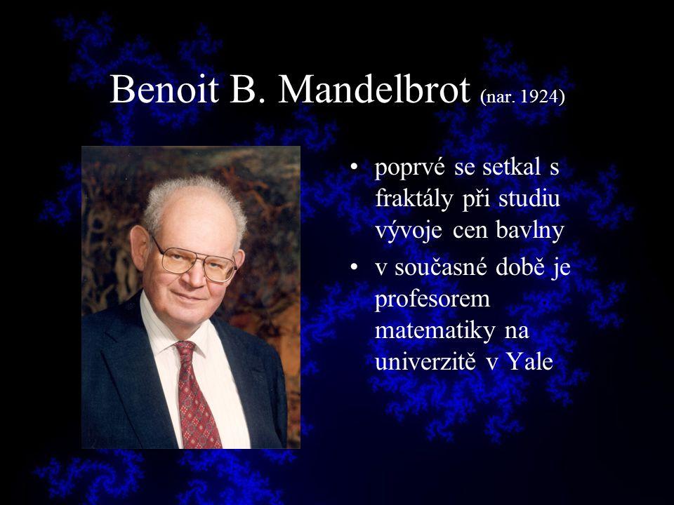 Benoit B. Mandelbrot (nar. 1924) poprvé se setkal s fraktály při studiu vývoje cen bavlny v současné době je profesorem matematiky na univerzitě v Yal
