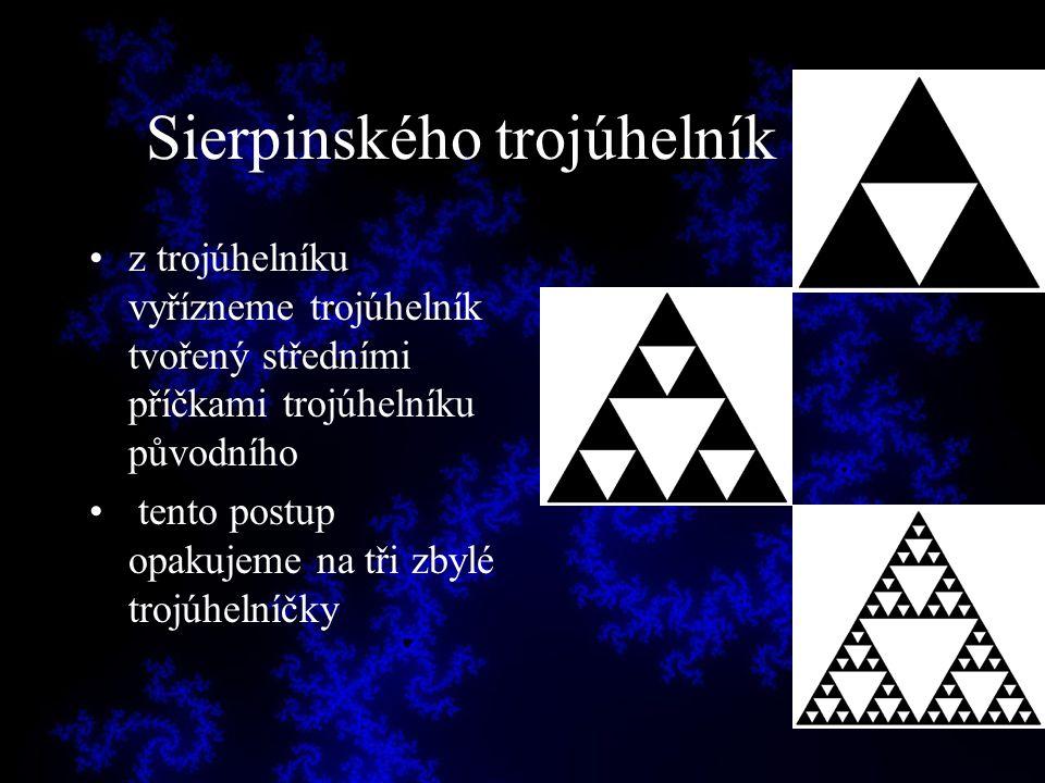 Sierpinského trojúhelník z trojúhelníku vyřízneme trojúhelník tvořený středními příčkami trojúhelníku původního tento postup opakujeme na tři zbylé tr