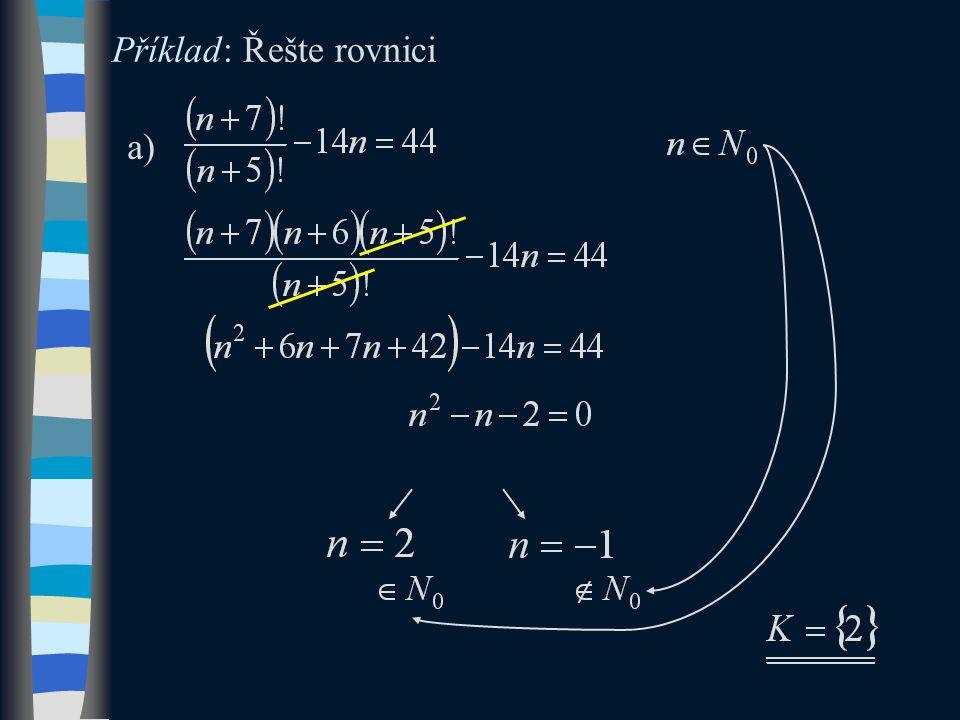 Příklad: Řešte rovnici a)