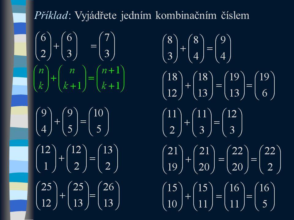 Příklad: Vyjádřete jedním kombinačním číslem