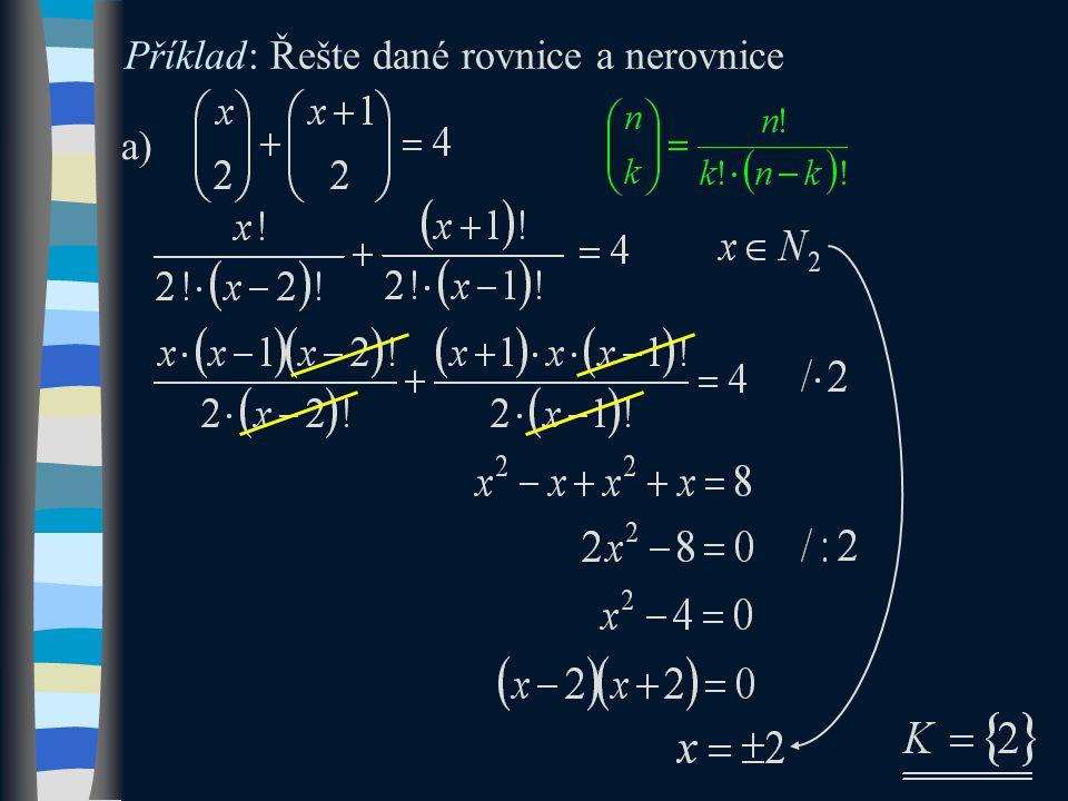 Příklad: Řešte dané rovnice a nerovnice a)
