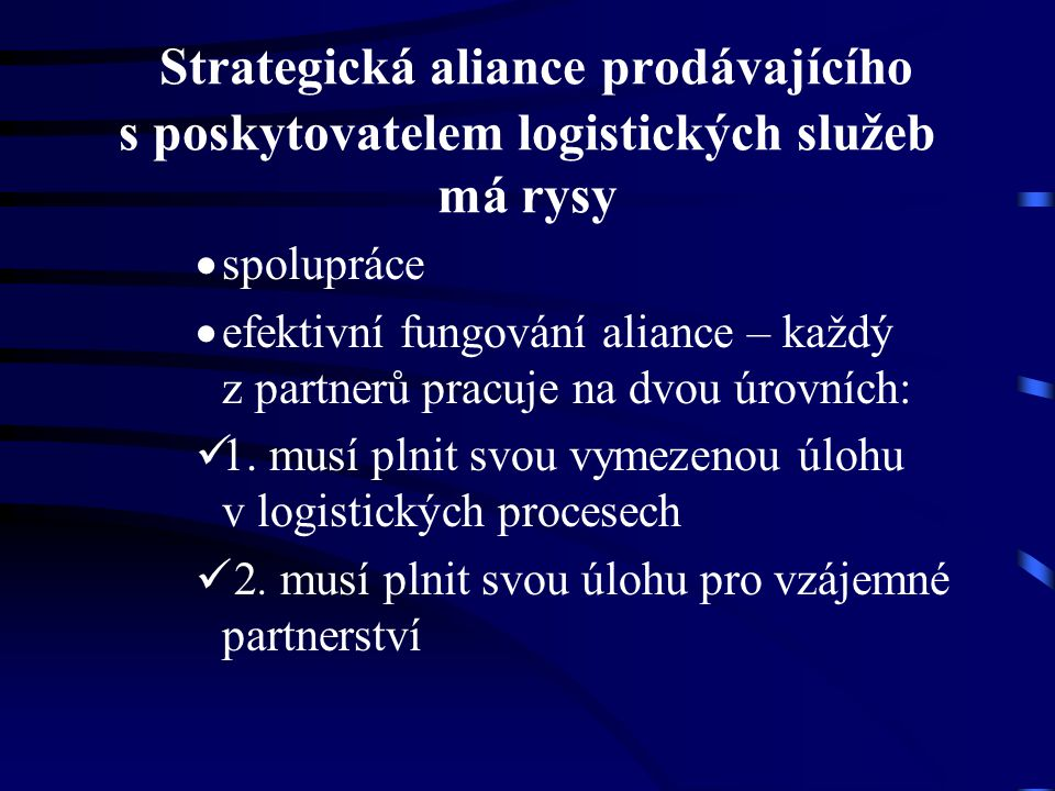 Charakteristika logistického podniku  logistický podnik musí akceptovat podnikovou kulturu partnera a přizpůsobit se jí  logistický podnik realizuje převážnou část logistických řetězců vně určité organizace » realizuje propojení mezi dodavatelem a zákazníkem - poskytovatel logistické služby