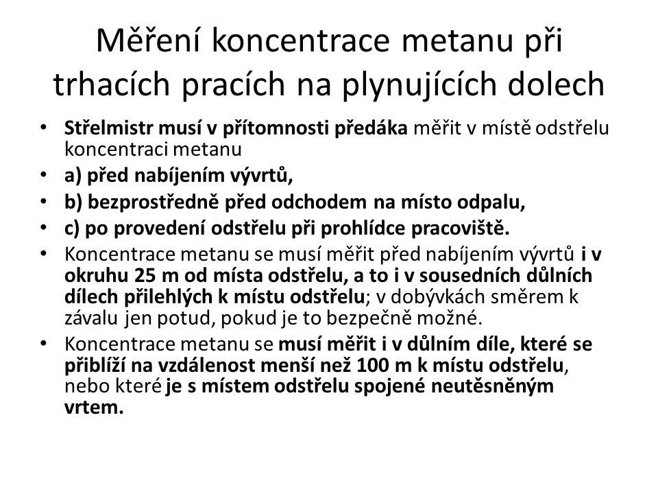 Měření koncentrace metanu při trhacích pracích na plynujících dolech Střelmistr musí v přítomnosti předáka měřit v místě odstřelu koncentraci metanu a