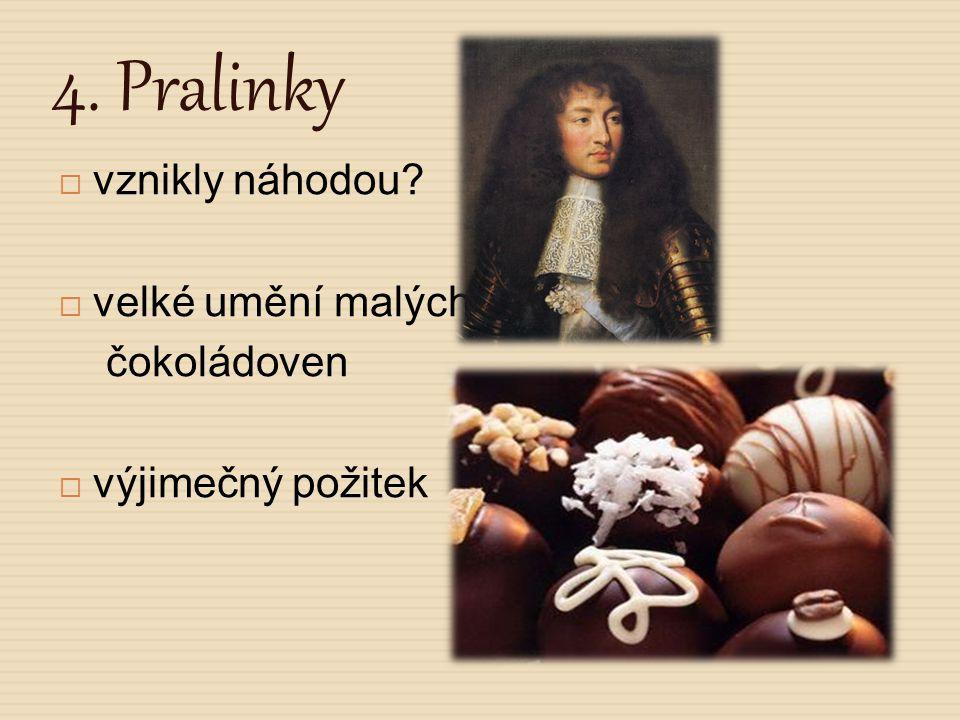5.Současnost čokolády  Již na počátku 19.
