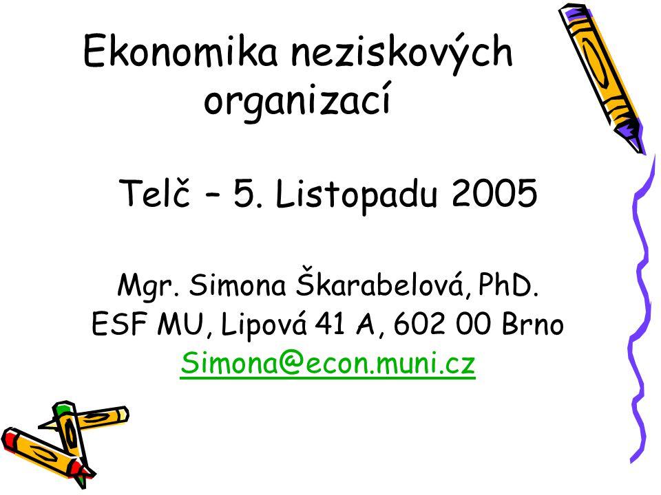 Ekonomika neziskových organizací Telč – 5. Listopadu 2005 Mgr.