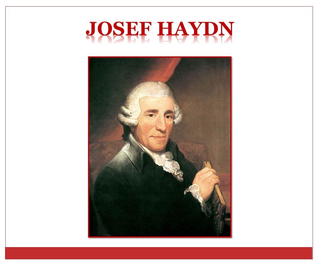 Josef Haydn * 31.3. 1732 Rohrau † 31. 5.