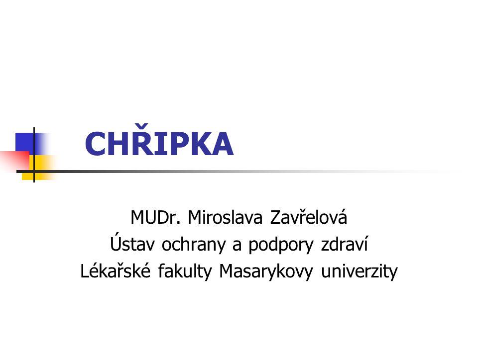 CHŘIPKA MUDr. Miroslava Zavřelová Ústav ochrany a podpory zdraví Lékařské fakulty Masarykovy univerzity