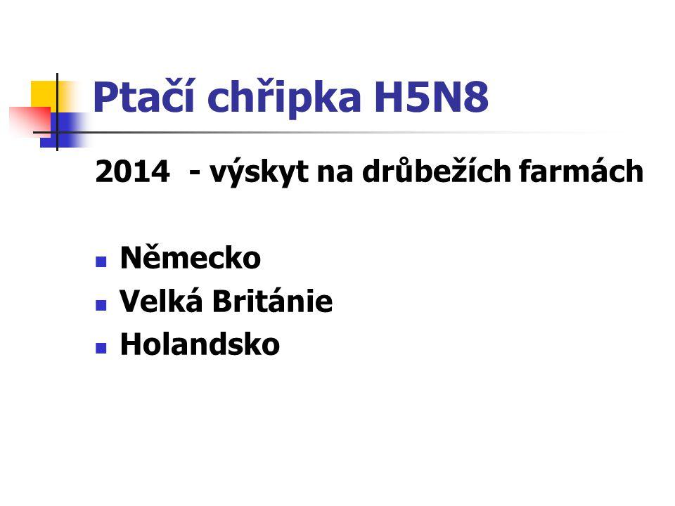 Ptačí chřipka H5N8 2014 - výskyt na drůbežích farmách Německo Velká Británie Holandsko