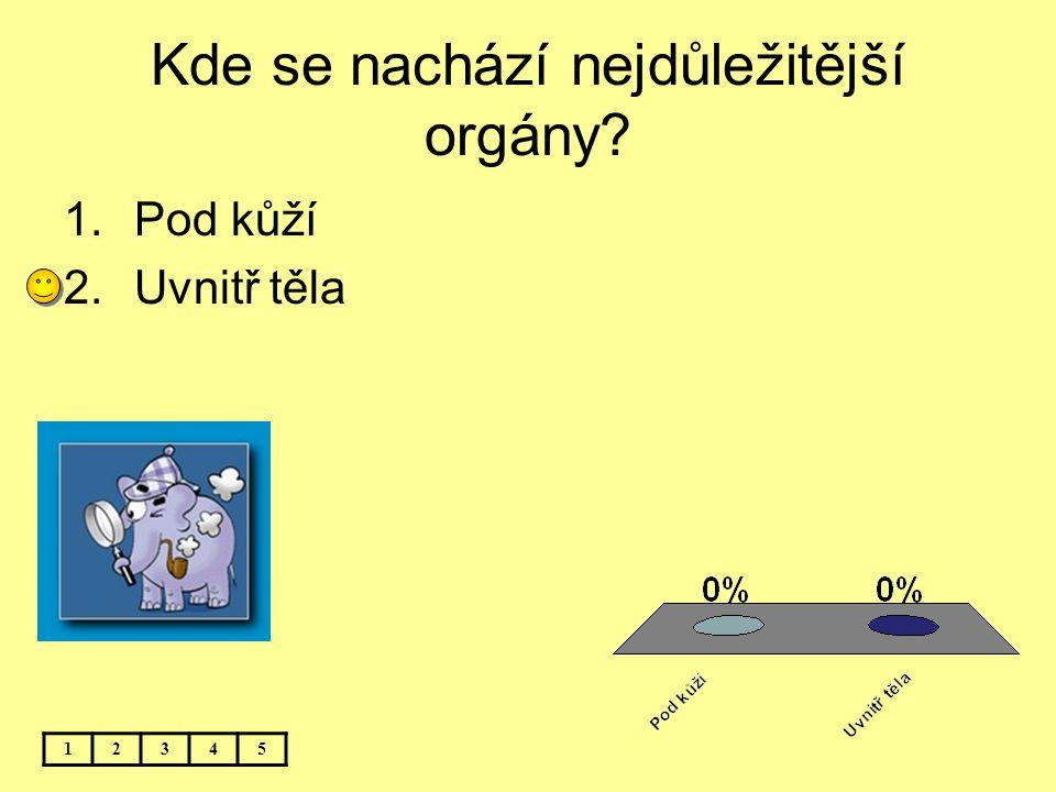Který orgán je nejdůležitější? 12345 1.Žaludek 2.Srdce