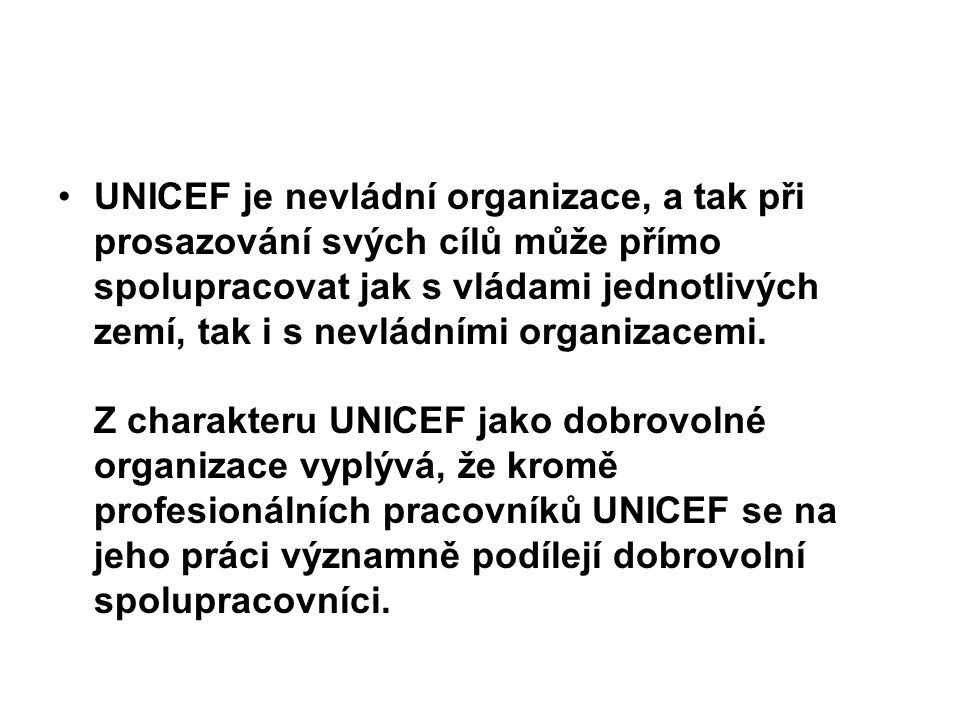 UNICEF je nevládní organizace, a tak při prosazování svých cílů může přímo spolupracovat jak s vládami jednotlivých zemí, tak i s nevládními organizac